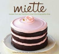 Miette : recipes from San Francisco's most charming pastry shop