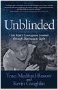 [중고] Unblinded: One Man's Courageous Journey Through Darkness to Sight (Paperback)