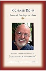 Richard Rohr: Essential Teachings on Love
