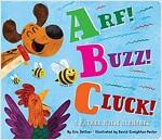 Arf! Buzz! Cluck!: A Rather Noisy Alphabet