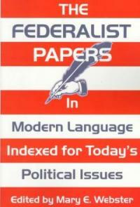 The Federalist papers : in modern language indexed for today's political issues 1st ed