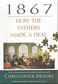 1867: How the Fathers Made a Deal (Paperback)