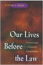 Our Lives Before the Law: Constructing a Feminist Jurisprudence (Paperback)