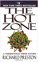 The Hot Zone: The Terrifying True Story of the Origins of the Ebola Virus (Mass Market Paperback)
