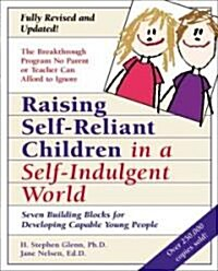 Raising Self-Reliant Children in a Self-Indulgent World: Seven Building Blocks for Developing Capable Young People (Paperback, 10, Anniversary)
