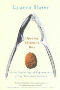 Opening Skinner's box : great psychological experiments of the twentieth century 1st pbk. ed
