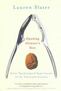 Opening Skinners Box: Great Psychological Experiments of the Twentieth Century (Paperback)