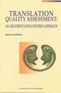 Translation quality assessment : an argumentation-centred approach