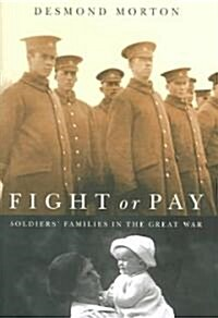 Fight or Pay: Soldiers Families in the Great War (Hardcover)