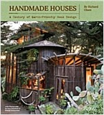 Handmade Houses: A Century of Earth-Friendly Home Design (Hardcover)