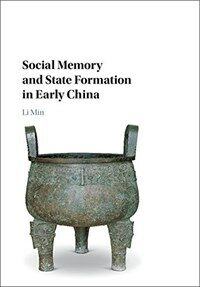 Social Memory and State Formation in Early China (Hardcover)