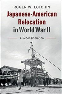 Japanese American Relocation in World War II : A Reconsideration (Hardcover)