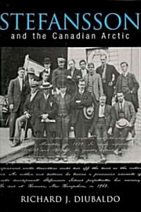 Stefansson and the Canadian Arctic (Paperback)
