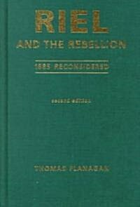 Riel and the Rebellion: 1885 Reconsidered (Hardcover, 2)