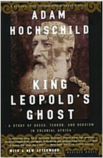 King Leopold\'s Ghost: A Story of Greed, Terror, and Heroism in Colonial Africa