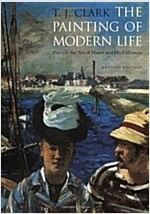 The Painting of Modern Life: Paris in the Art of Manet and His Followers - Revised Edition (Paperback, Revised)