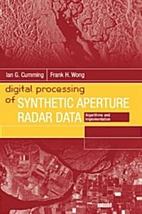 Digital Processing of Synthetic Aperture Radar Data: Algorithms and Implementation (Hardcover)