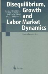 Disequilibrium, growth, and labor market dynamics: macro perspectives