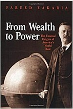 From Wealth to Power: The Unusual Origins of America's World Role (Paperback, Revised)