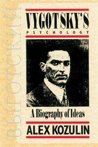 Vygotsky's psychology : a biography of ideas / 1st pbk. ed