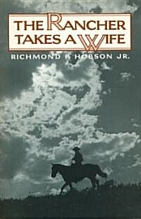 The Rancher Takes a Wife (Paperback)