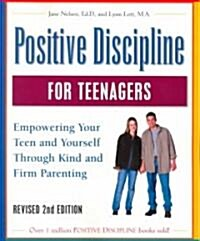 Positive Discipline for Teenagers (Paperback, 2nd, Revised, Subsequent)