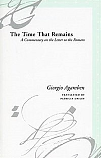 The Time That Remains: A Commentary on the Letter to the Romans (Paperback)