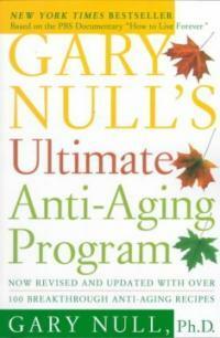 Gary Null's ultimate anti-aging program 1st Broadway Books trade pbk. ed
