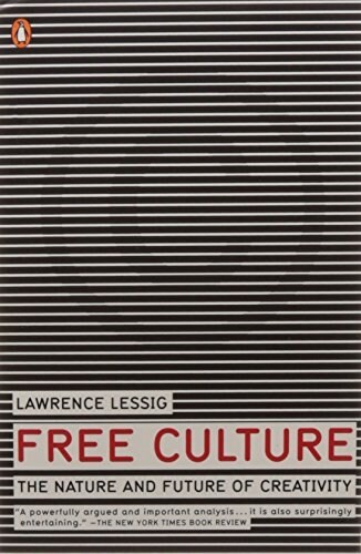 Free Culture: The Nature and Future of Creativity (Paperback, Deckle Edge)