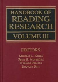 Handbook of reading research. Volume III