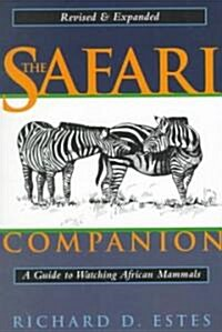 The Safari Companion: A Guide to Watching African Mammals; Including Hoofed Mammals, Carnivores, and Primates (Paperback, Revised, Expand)