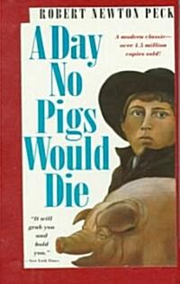 A Day No Pigs Would Die (Hardcover)