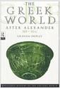 The Greek World After Alexander 323-30 BC (Paperback)