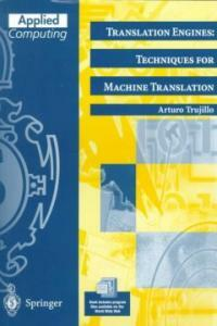 Translation engines : techniques for machine translation