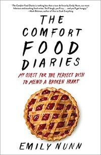 The Comfort Food Diaries: My Quest for the Perfect Dish to Mend a Broken Heart (Paperback)