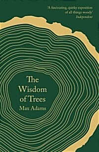 The Wisdom of Trees : A Miscellany (Paperback)