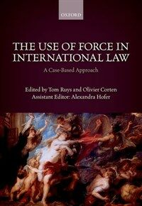 The use of force in international law : a case-based approach
