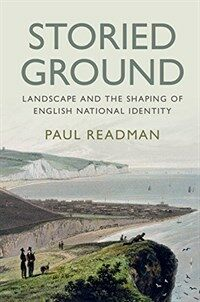 Storied Ground : Landscape and the Shaping of English National Identity (Hardcover)