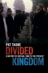 Divided Kingdom : A History of Britain, 1900 to the Present (Paperback)