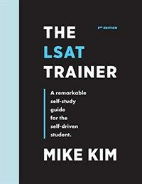 The LSAT Trainer: A Remarkable Self-Study Guide For The Self-Driven Student (Paperback, 2)