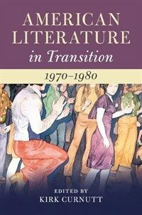 American Literature in Transition, 1970-1980 (Hardcover)