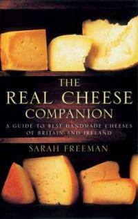 The real cheese companion: a guide to the best handmade cheeses of Britain and Ireland