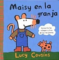 Maisy en a la granja / Maisy at the Farm (Hardcover)
