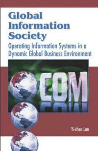 Global information society : operating information systems in a dynamic global business environment