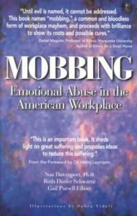 Mobbing : emotional abuse in the American workplace