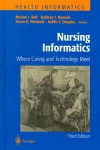 Nursing informatics : where caring and technology meet 3th ed