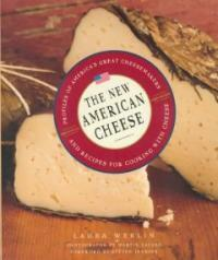 The new American cheese: profiles of America's greatest cheesemakers and recipes for cooking with cheese