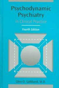 Psychodynamic psychiatry in clinical practice 4th ed