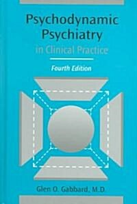 Psychodynamic Psychiatry in Clinical Practice, Fourth Edition (Hardcover, 4th)
