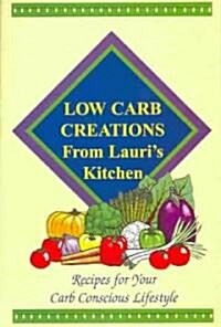 Low Carb Creations From Lauris Kitchen (Paperback)
